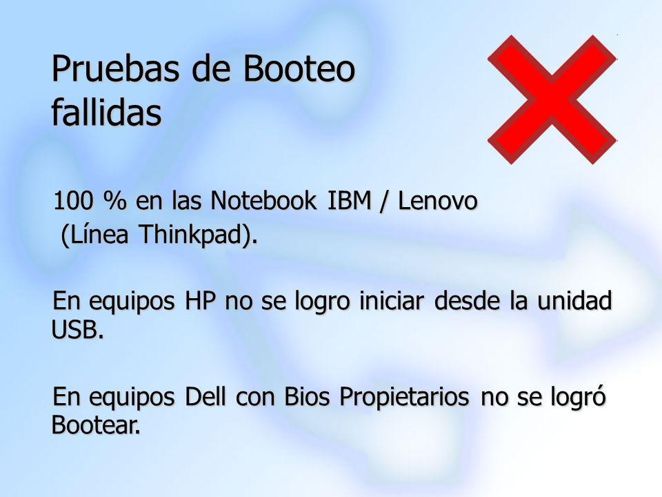 Pruebas de Booteo fallidas 100 % en las Notebook IBM / Lenovo (Línea Thinkpad). (Línea Thinkpad). En equipos HP no se logro iniciar desde la unidad US