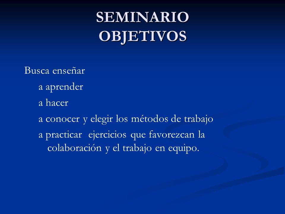 SEMINARIO CARACTERISTICAS La principal característica del Seminario es la intervención y la participación activa del estudiante.