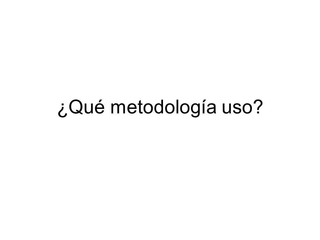 ¿Qué metodología uso?
