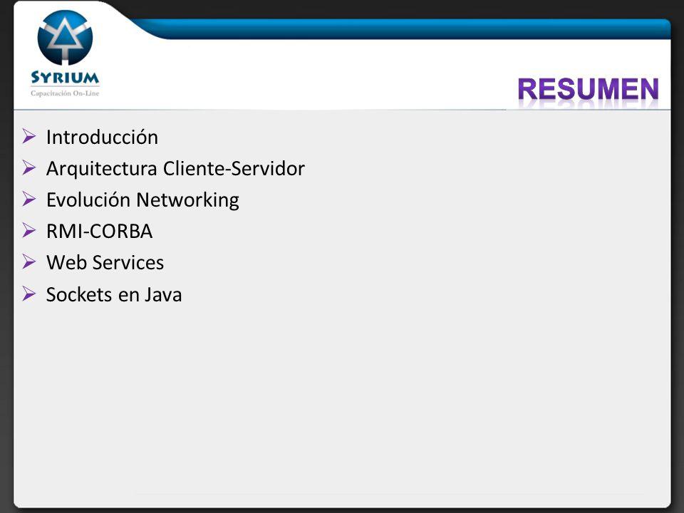 Introducción Arquitectura Cliente-Servidor Evolución Networking RMI-CORBA Web Services Sockets en Java