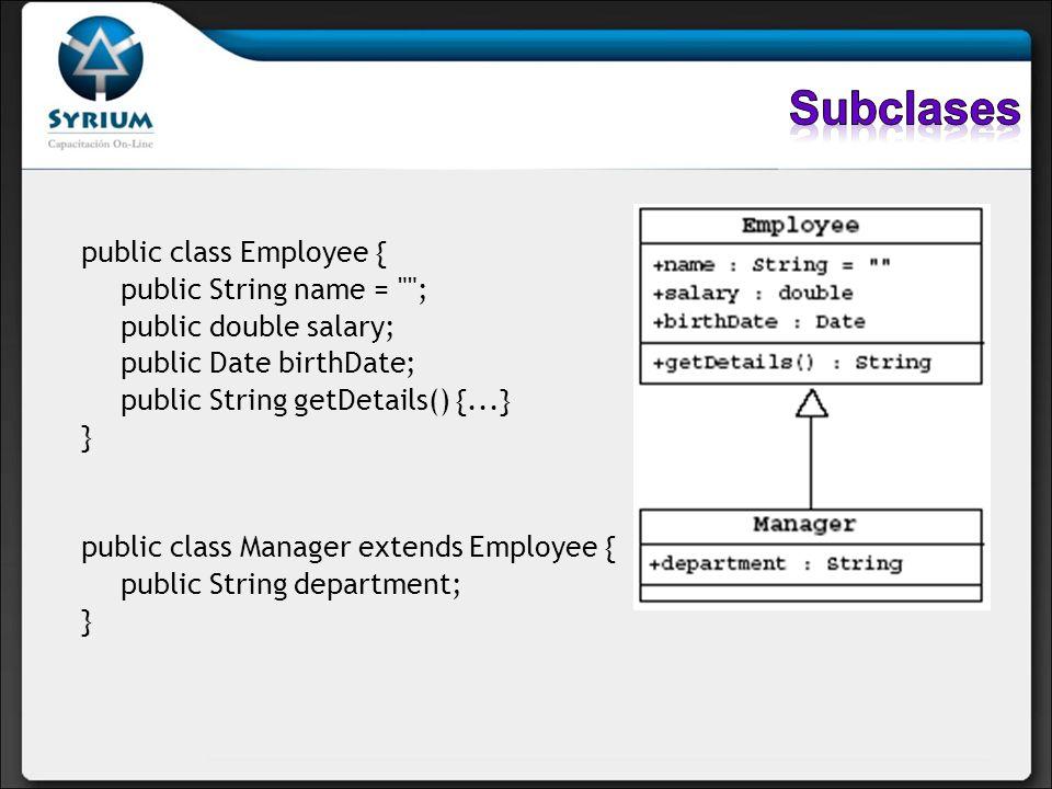 Una subclase hereda todos los métodos y variables de su superclase La subclase no hereda constructores de la superclase Existen dos formas de tener constructores en una clase: Utilizar el constructor por defecto Escribir uno o mas constructores explícitos
