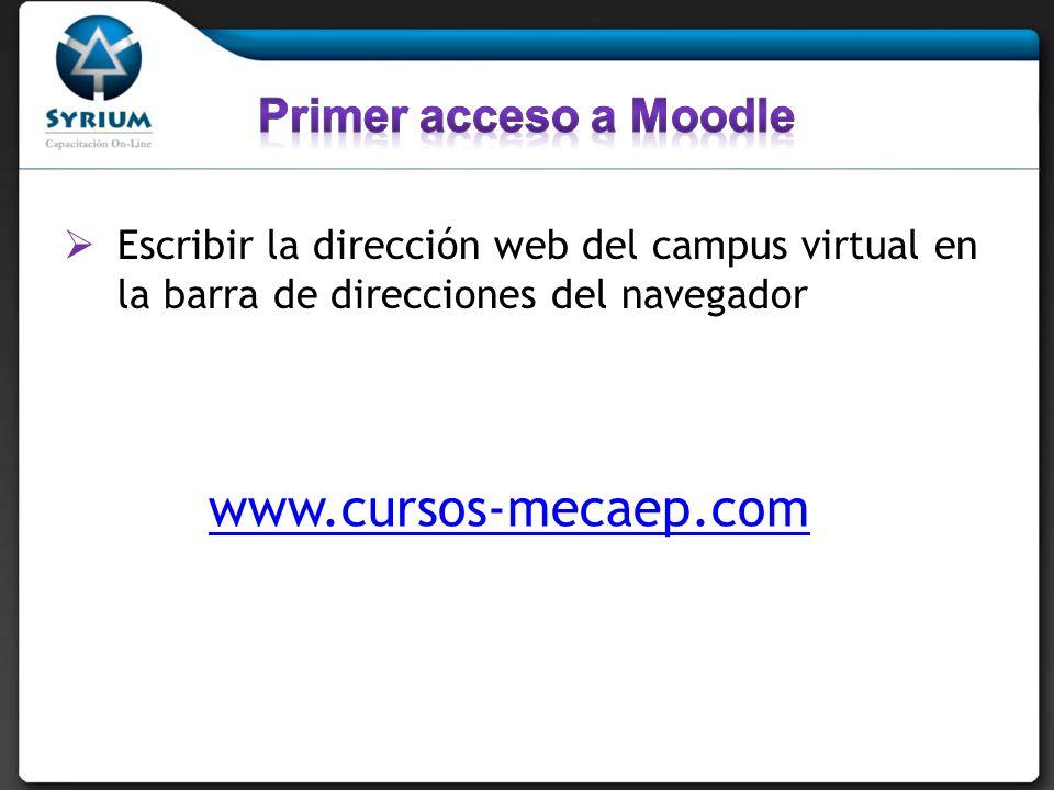 Escribir la dirección web del campus virtual en la barra de direcciones del navegador www.cursos-mecaep.com