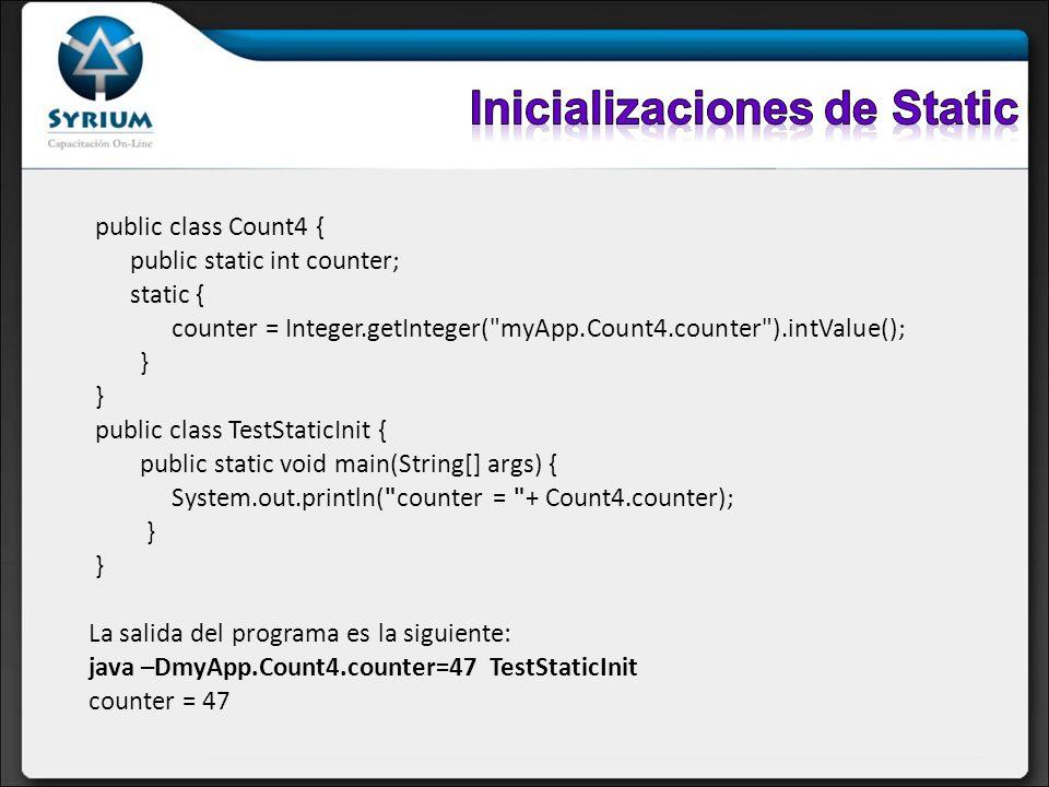 public class Count4 { public static int counter; static { counter = Integer.getInteger(