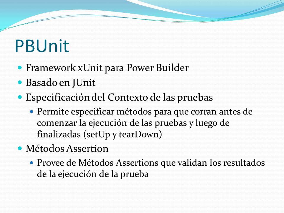 PBUnit Suite de pruebas Pueden agruparse varios casos de prueba y correrlos como una única operación