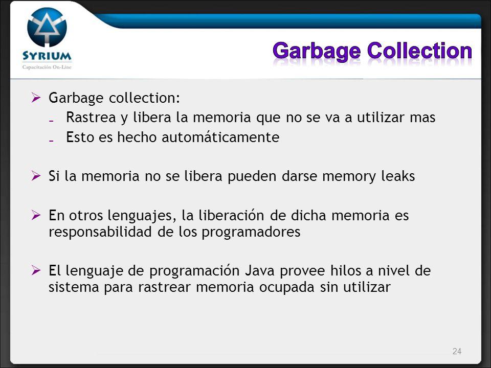 Garbage collection: Rastrea y libera la memoria que no se va a utilizar mas Esto es hecho automáticamente Si la memoria no se libera pueden darse memo