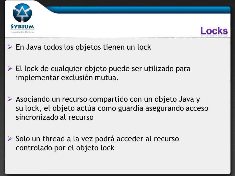 En Java todos los objetos tienen un lock El lock de cualquier objeto puede ser utilizado para implementar exclusión mutua. Asociando un recurso compar
