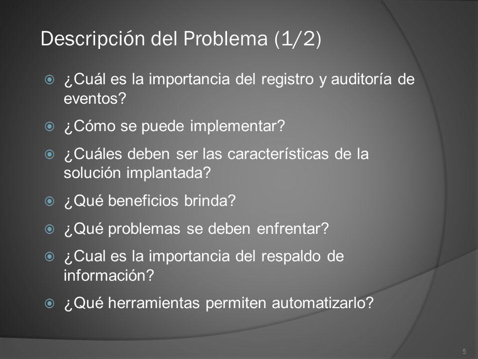 5 ¿Cuál es la importancia del registro y auditoría de eventos? ¿Cómo se puede implementar? ¿Cuáles deben ser las características de la solución implan