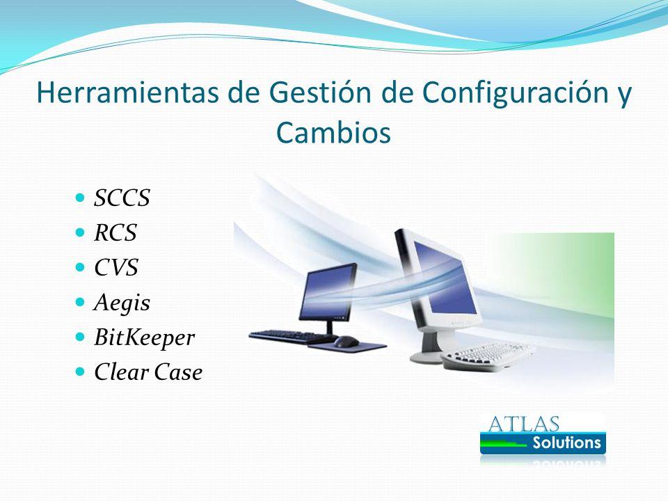 Herramientas de Gestión de Configuración y Cambios SCCS RCS CVS Aegis BitKeeper Clear Case