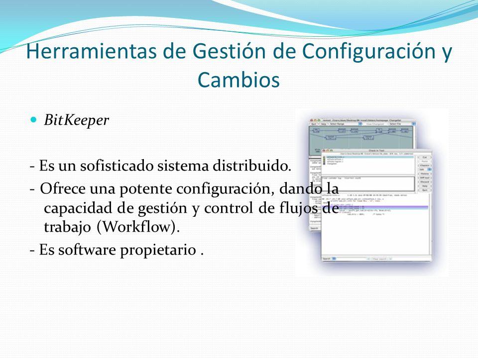 BitKeeper - Es un sofisticado sistema distribuido. - Ofrece una potente configuración, dando la capacidad de gestión y control de flujos de trabajo (W