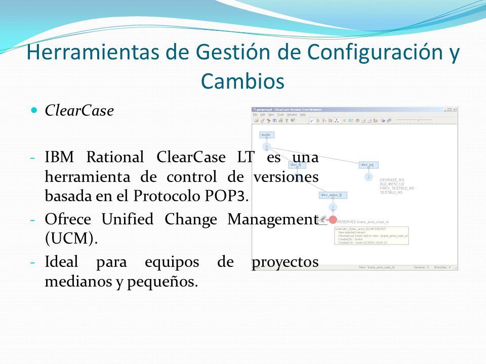 ClearCase - IBM Rational ClearCase LT es una herramienta de control de versiones basada en el Protocolo POP3. - Ofrece Unified Change Management (UCM)