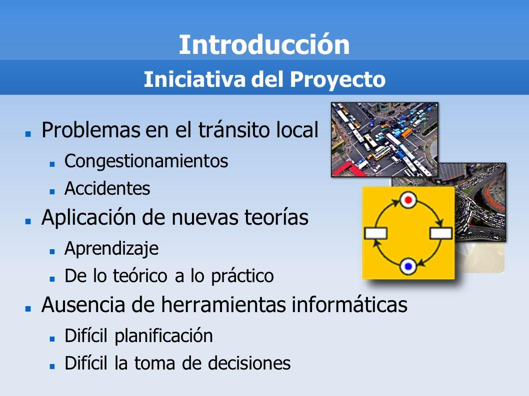 Problemas en el tránsito local Congestionamientos Accidentes Aplicación de nuevas teorías Aprendizaje De lo teórico a lo práctico Ausencia de herramie