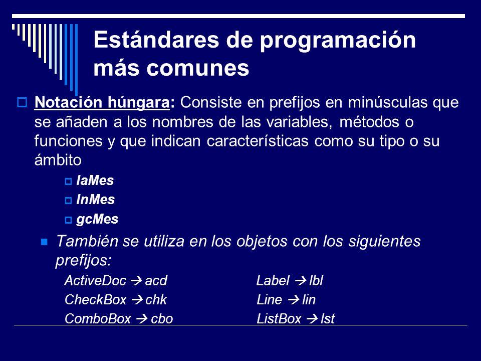 Estándares de programación más comunes Notación PascalCasing: los identificadores y nombres de variables, métodos y funciones están compuestos por múltiples palabras juntas, iniciando cada palabra con letra mayúscula.