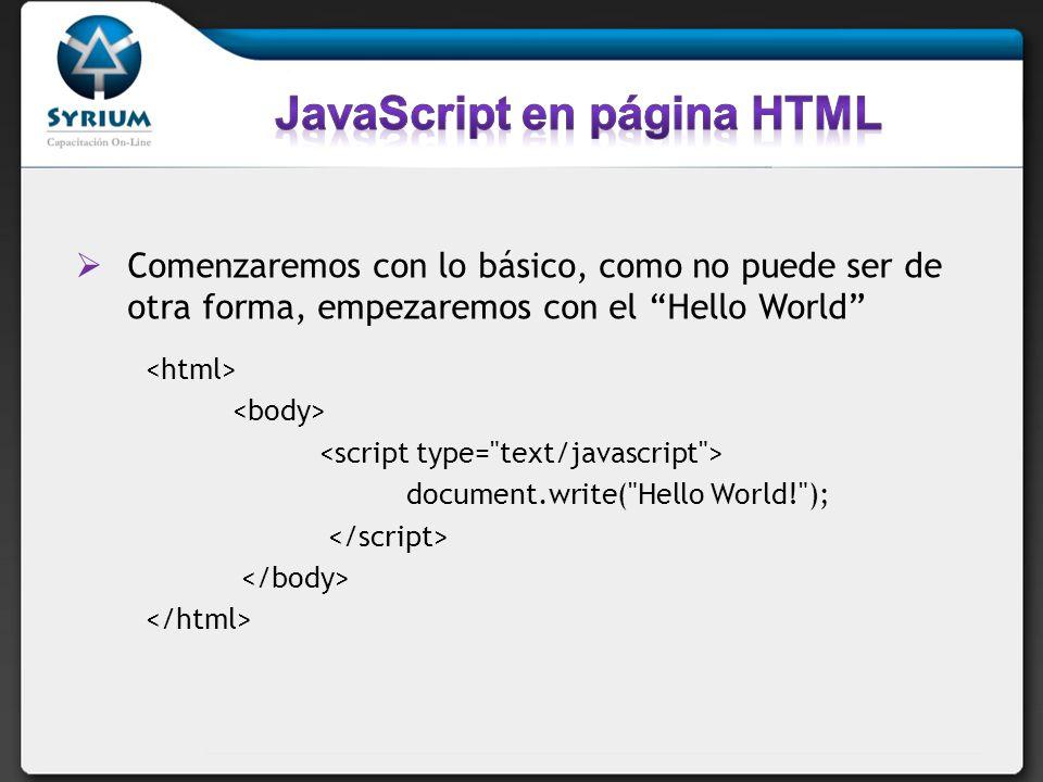 Explicación del código Para embeber código JS hay que agregar la etiqueta y en la propiedad type hay que escribir que es javascript.