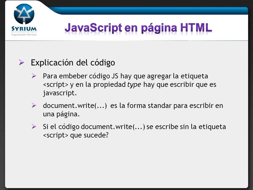 Al escribir JavaScript en una página, el código se ejecuta inmediatamente al ser cargada.