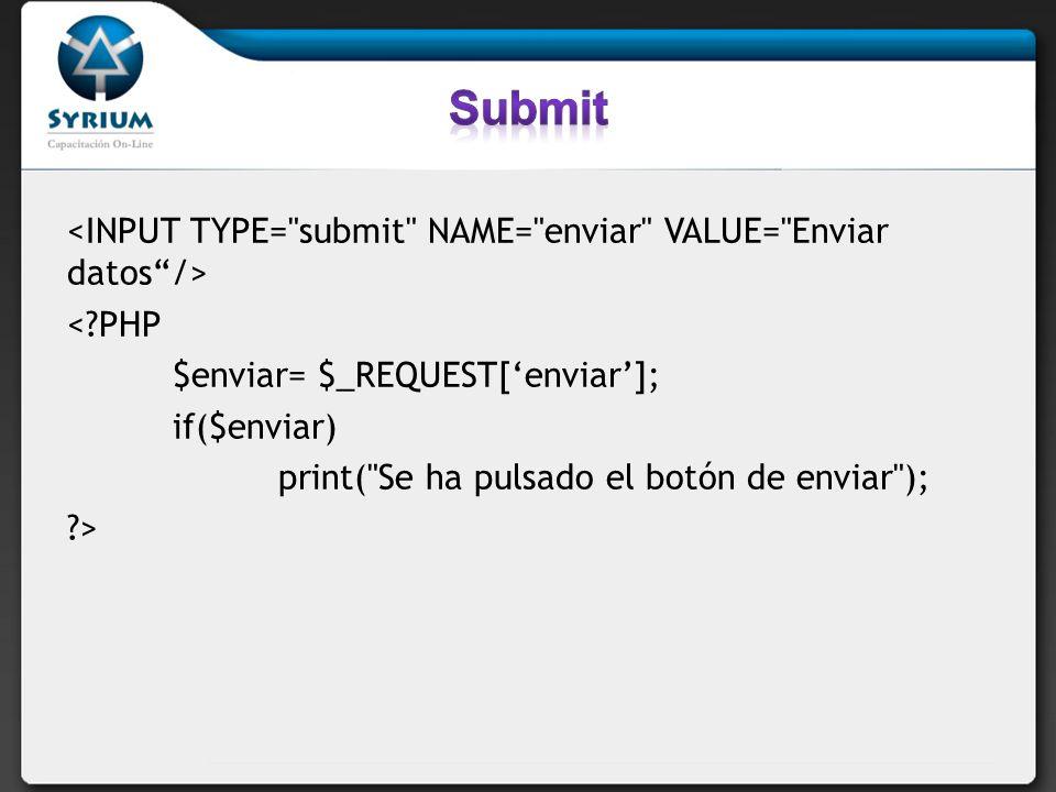 <?PHP $enviar= $_REQUEST[enviar]; if($enviar) print(