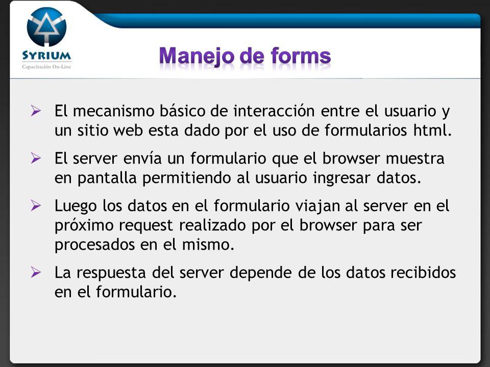 El mecanismo básico de interacción entre el usuario y un sitio web esta dado por el uso de formularios html. El server envía un formulario que el brow