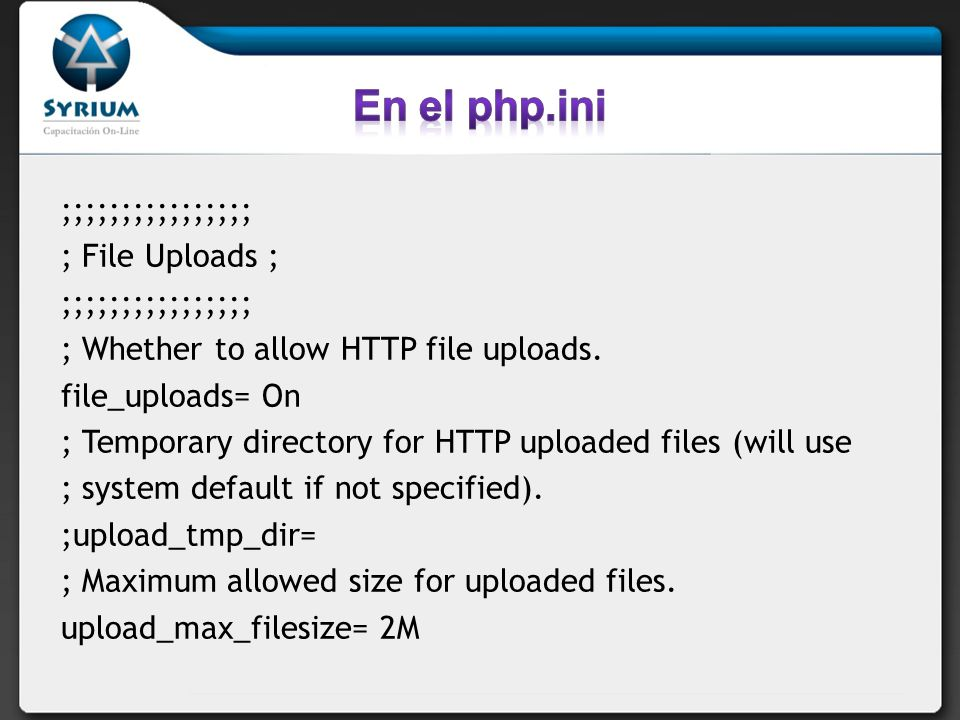 ;;;;;;;;;;;;;;;; ; File Uploads ; ;;;;;;;;;;;;;;;; ; Whether to allow HTTP file uploads. file_uploads= On ; Temporary directory for HTTP uploaded file