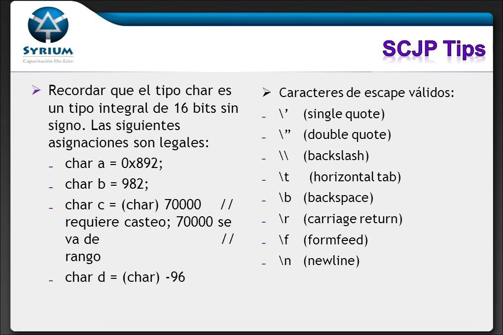 Recordar que el tipo char es un tipo integral de 16 bits sin signo. Las siguientes asignaciones son legales: char a = 0x892; char b = 982; char c = (c