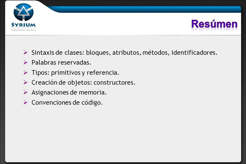 Sintaxis de clases: bloques, atributos, métodos, identificadores. Palabras reservadas. Tipos: primitivos y referencia. Creación de objetos: constructo