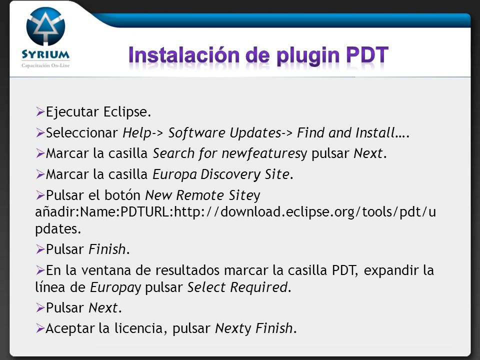 Ejecutar Eclipse. Seleccionar Help-> Software Updates-> Find and Install….