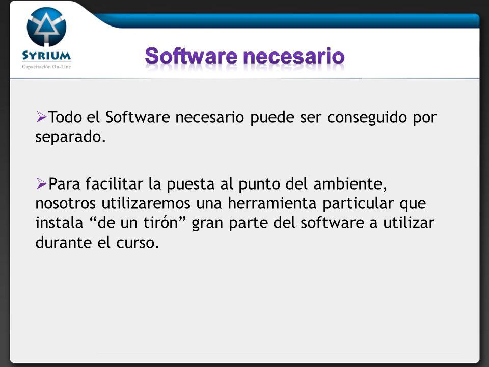 Todo el Software necesario puede ser conseguido por separado.