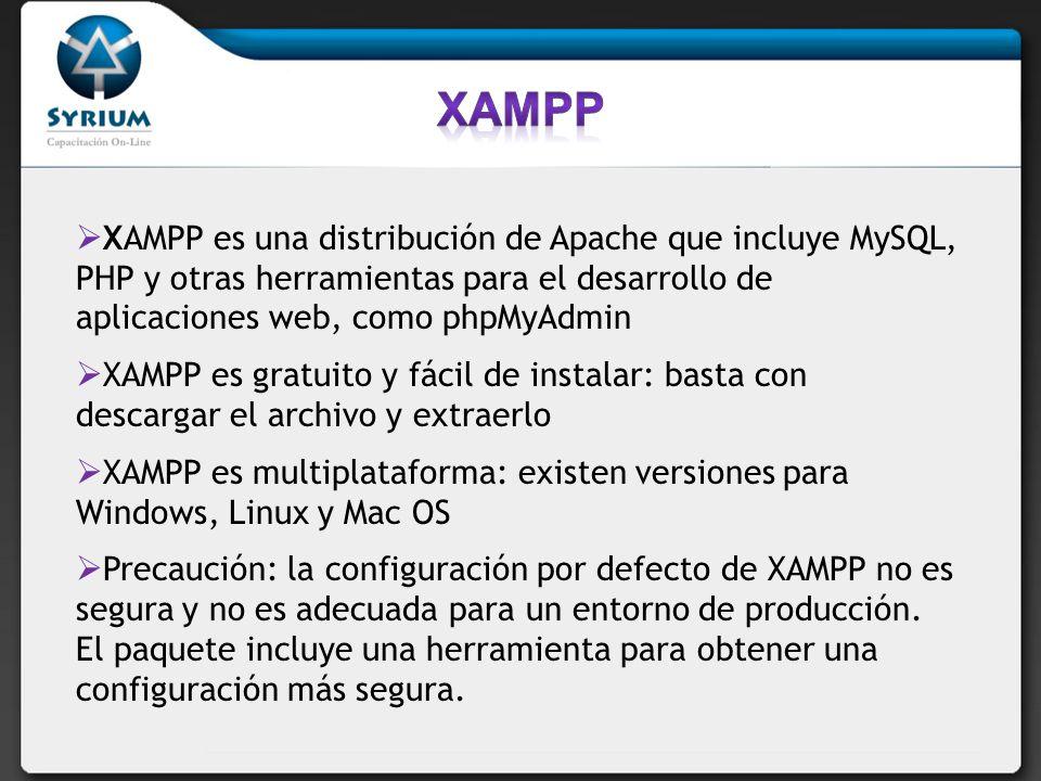 XAMPP es una distribución de Apache que incluye MySQL, PHP y otras herramientas para el desarrollo de aplicaciones web, como phpMyAdmin XAMPP es gratuito y fácil de instalar: basta con descargar el archivo y extraerlo XAMPP es multiplataforma: existen versiones para Windows, Linux y Mac OS Precaución: la configuración por defecto de XAMPP no es segura y no es adecuada para un entorno de producción.