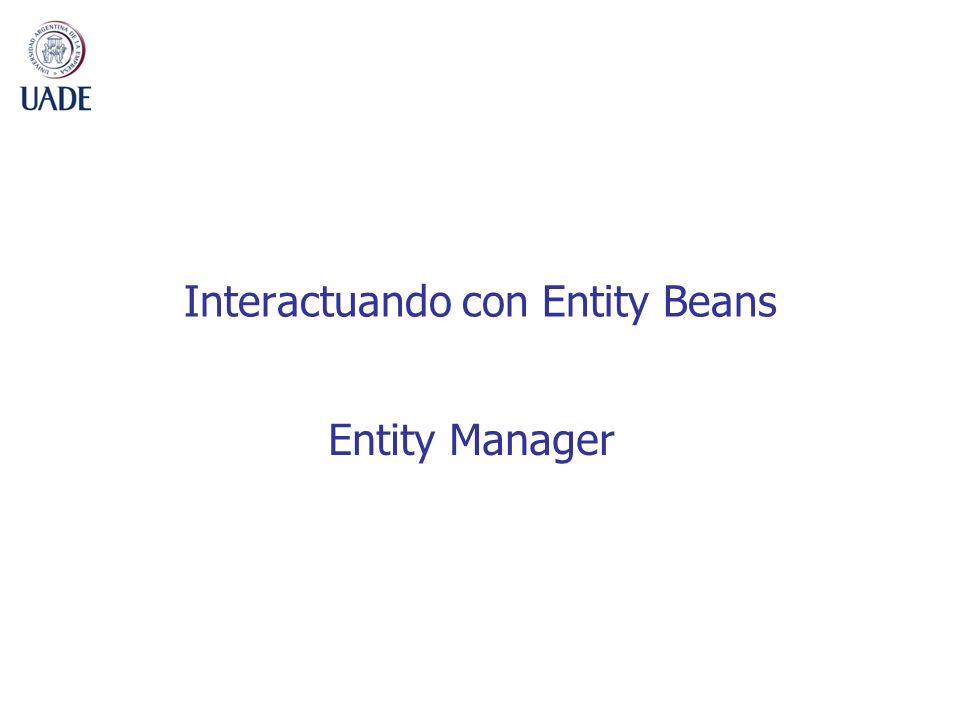 Interactuando con Entity Beans Entity Manager