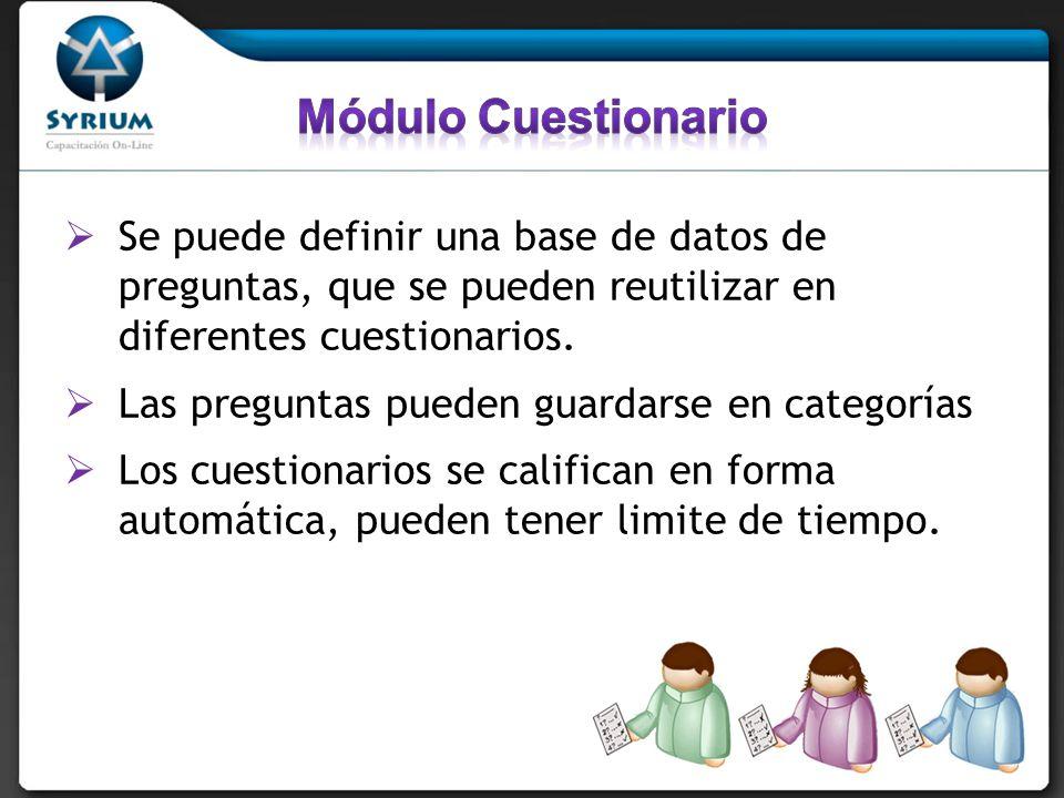 Se puede definir una base de datos de preguntas, que se pueden reutilizar en diferentes cuestionarios. Las preguntas pueden guardarse en categorías Lo