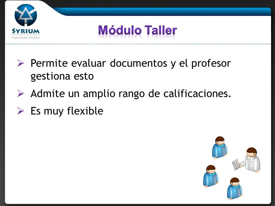 Permite evaluar documentos y el profesor gestiona esto Admite un amplio rango de calificaciones. Es muy flexible