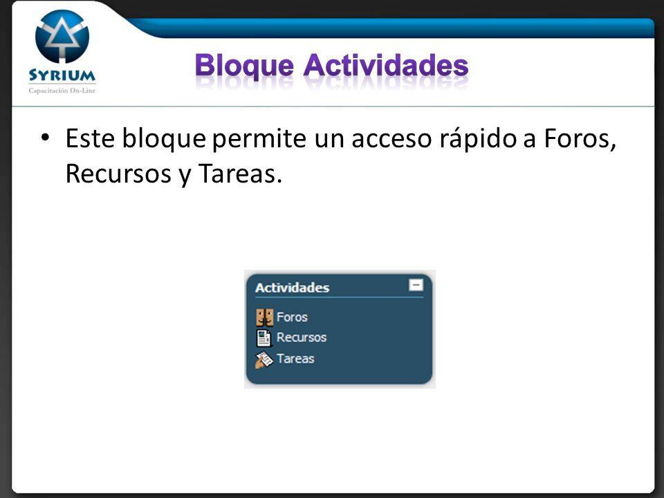 Este bloque permite un acceso rápido a Foros, Recursos y Tareas.