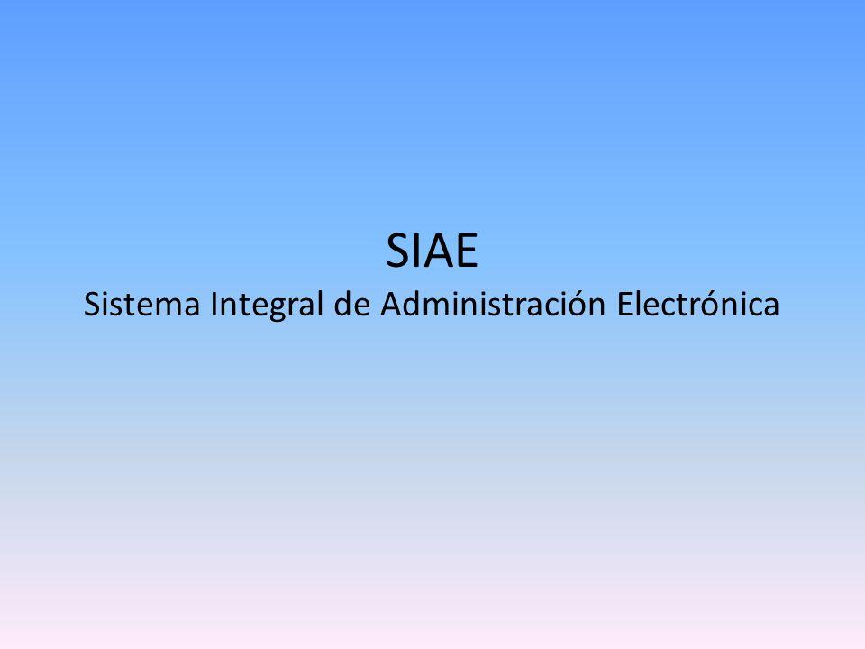 SIAE Sistema Integral de Administración Electrónica