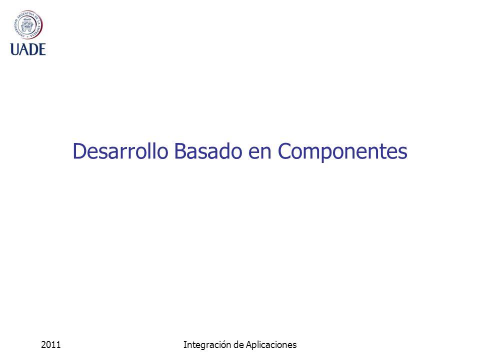 2011Integración de Aplicaciones Desarrollo Basado en Componentes