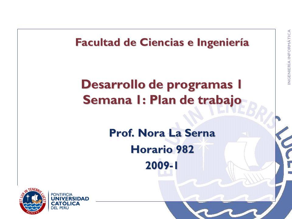 Desarrollo de programas 1 Semana 1: Plan de trabajo Prof.