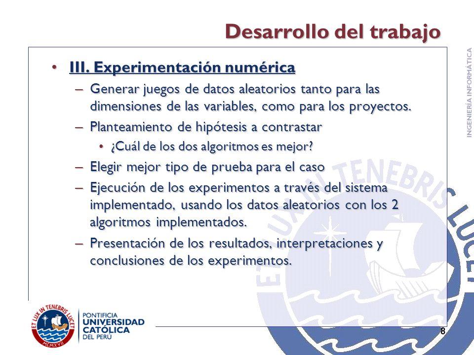 8 Desarrollo del trabajo III. Experimentación numéricaIII.