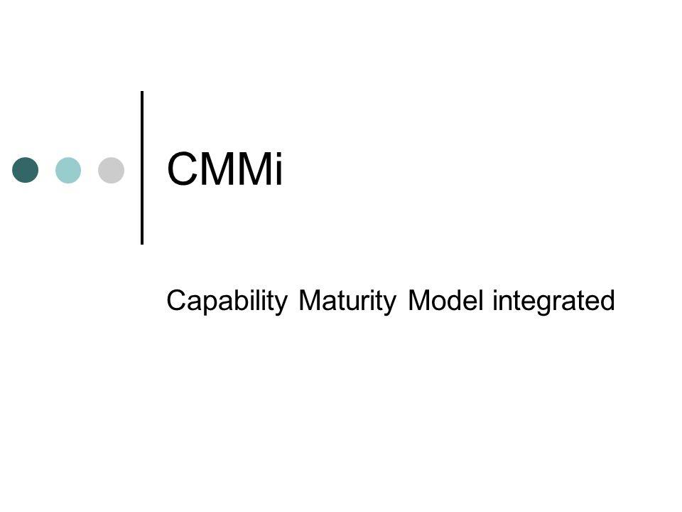 CMMi El CMMi es un marco de trabajo integrado, que une dos disciplinas clave: Software engineering Systems engineering Provee de conceptos para la aplicación de sentido común a la administración de procesos y calidad continua en el desarrollo, mantenimiento y adquisición de productos.