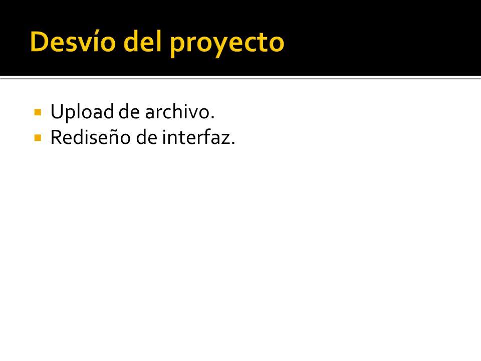 Upload de archivo. Rediseño de interfaz.