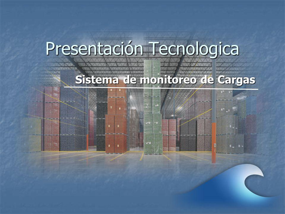 Presentación Tecnologica Sistema de monitoreo de Cargas