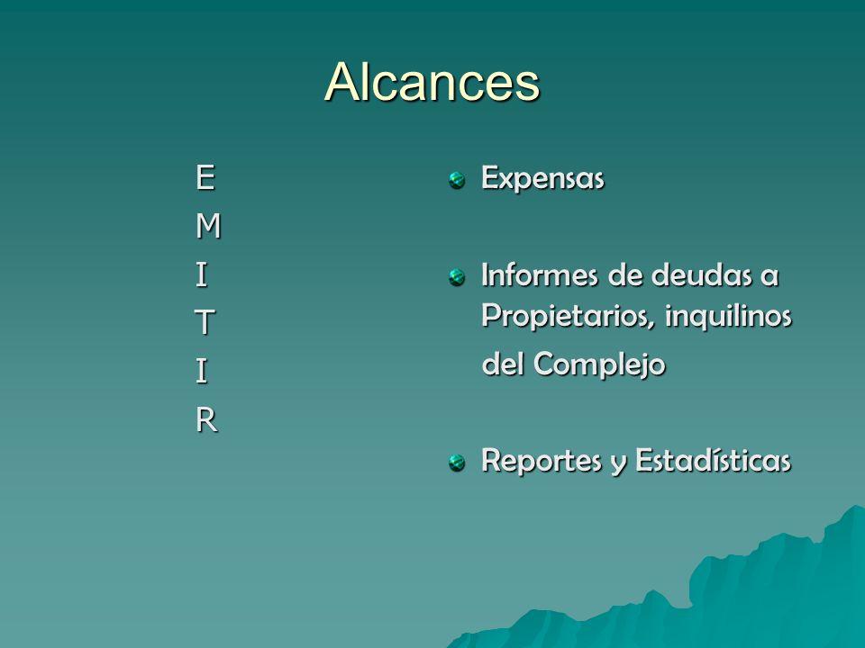 Alcances E M I T I RExpensas Informes de deudas a Propietarios, inquilinos del Complejo del Complejo Reportes y Estadísticas