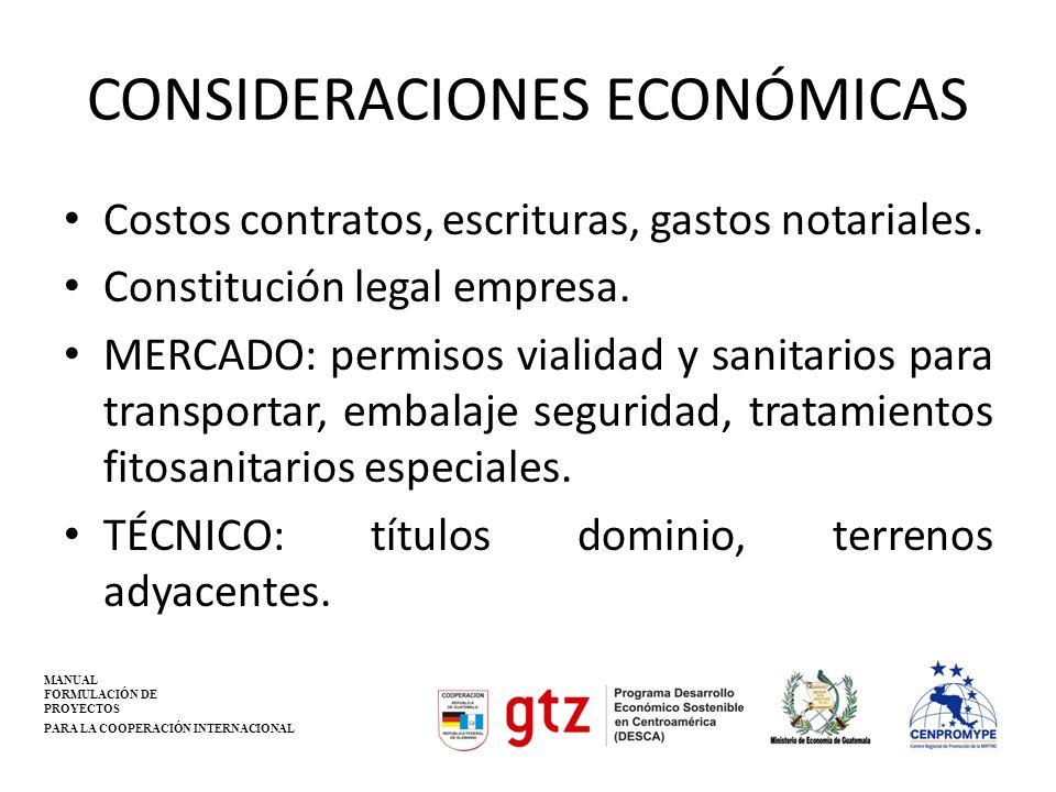 CONSIDERACIONES ECONÓMICAS Costos contratos, escrituras, gastos notariales. Constitución legal empresa. MERCADO: permisos vialidad y sanitarios para t