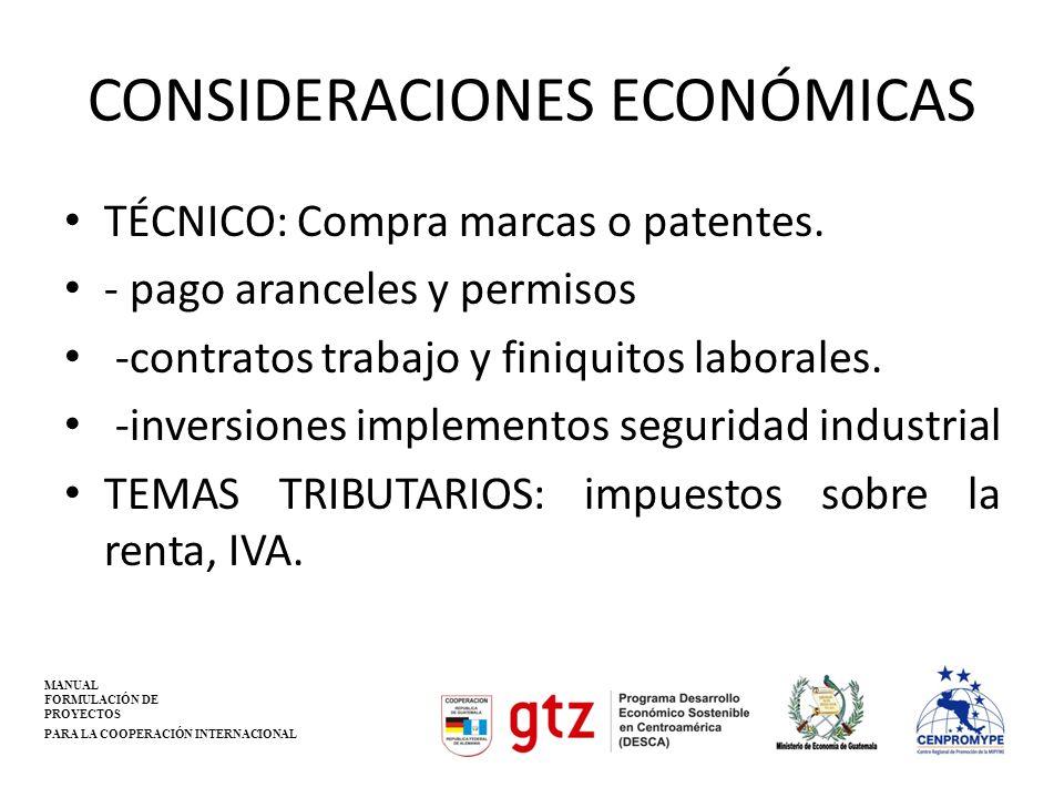 CONSIDERACIONES ECONÓMICAS TÉCNICO: Compra marcas o patentes. - pago aranceles y permisos -contratos trabajo y finiquitos laborales. -inversiones impl