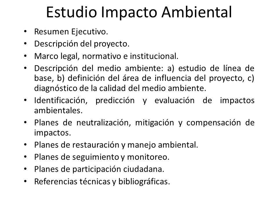 Estudio Impacto Ambiental Resumen Ejecutivo. Descripción del proyecto. Marco legal, normativo e institucional. Descripción del medio ambiente: a) estu