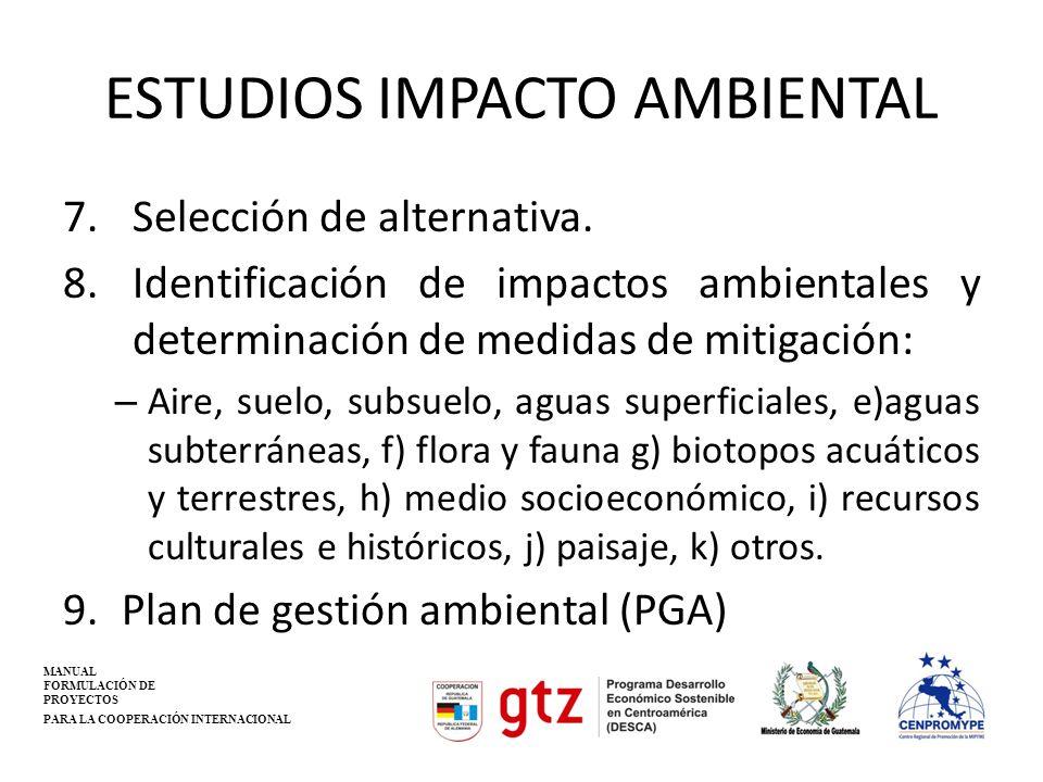 ESTUDIOS IMPACTO AMBIENTAL 7.Selección de alternativa. 8.Identificación de impactos ambientales y determinación de medidas de mitigación: – Aire, suel