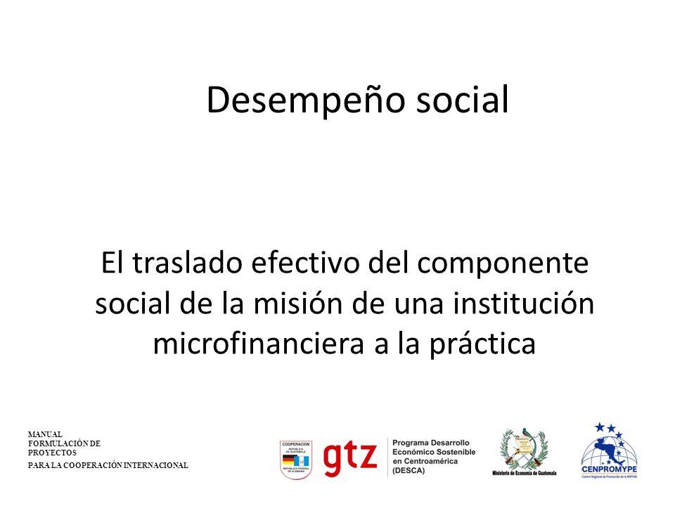 Gestión del Desempeño Social Sistema para incorporar el desempeño social en la estructura, política y procesos organizacionales de una institución.