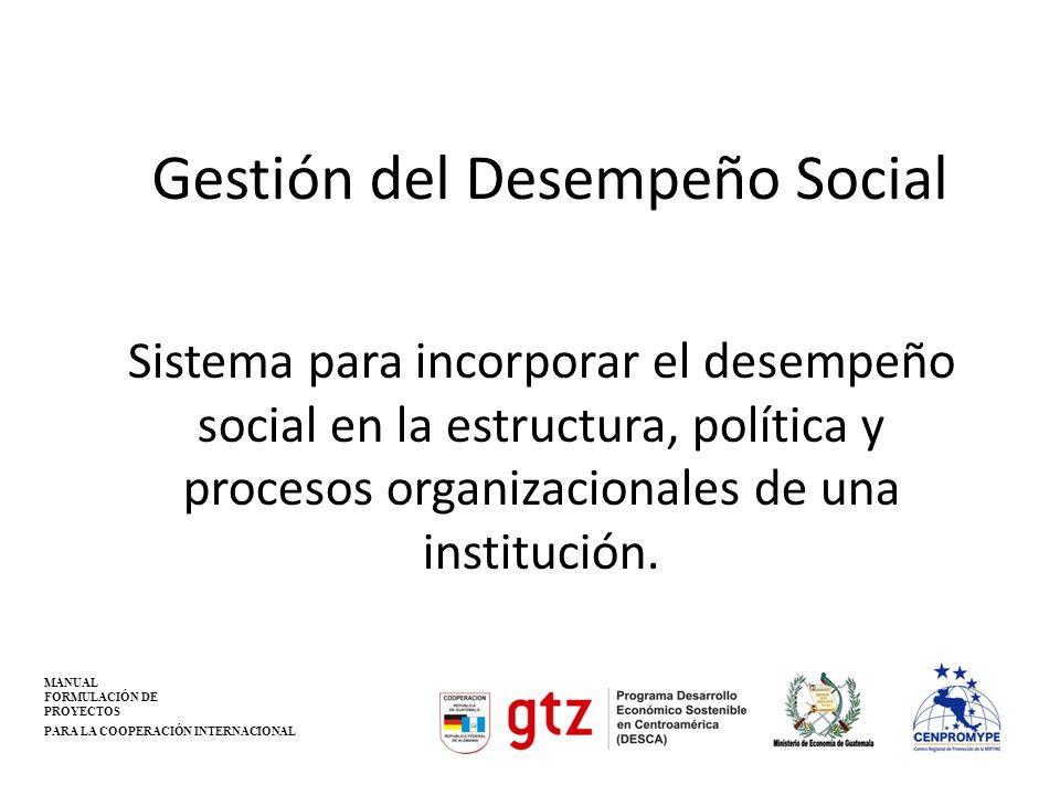 Importancia del GDS Mirar el desempeño social sin tener ninguna información para su gestión, supone sólo que alcanzamos nuestras metas sociales.