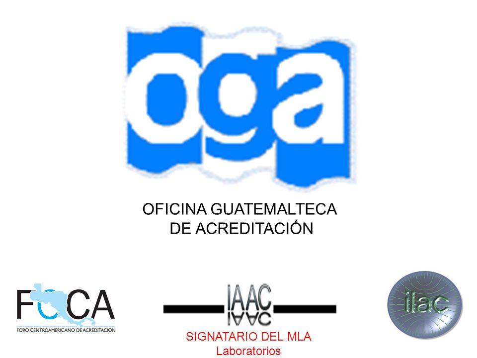 OFICINA GUATEMALTECA DE ACREDITACIÓN SIGNATARIO DEL MLA Laboratorios