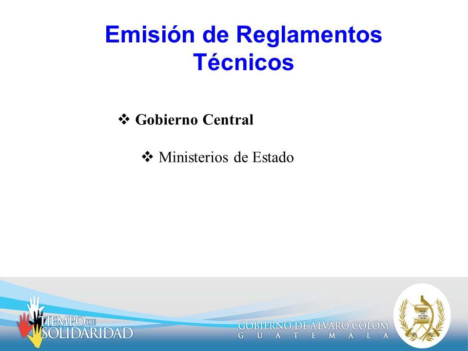 Emisión de Reglamentos Técnicos Gobierno Central Ministerios de Estado