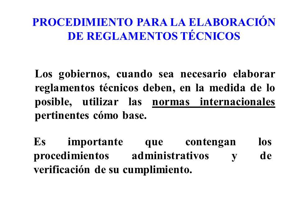 Los gobiernos, cuando sea necesario elaborar reglamentos técnicos deben, en la medida de lo posible, utilizar las normas internacionales pertinentes c