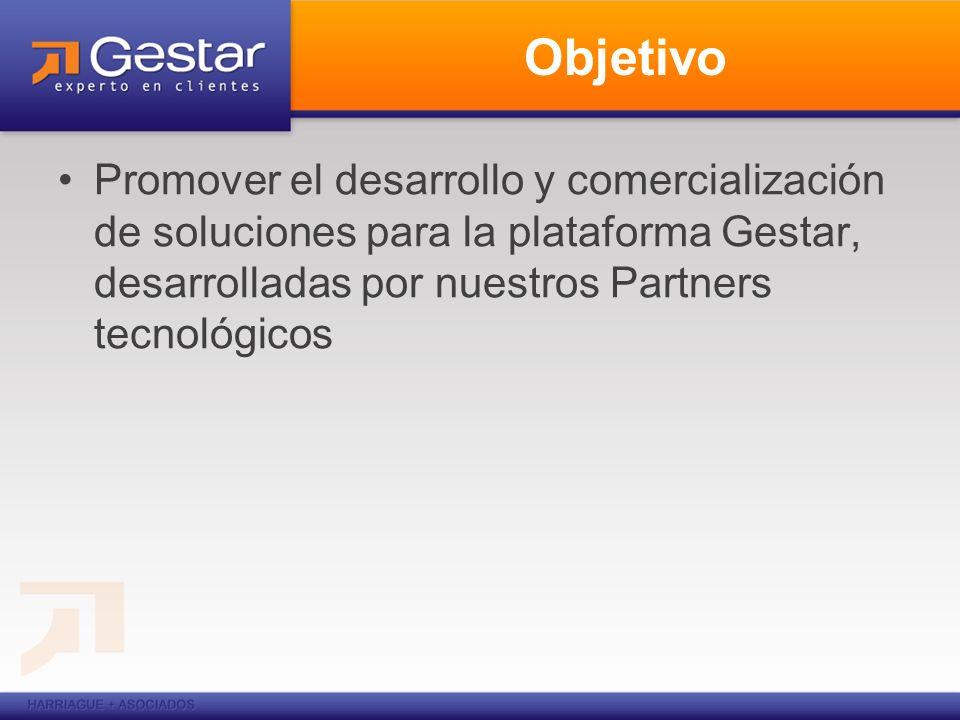 Objetivo Promover el desarrollo y comercialización de soluciones para la plataforma Gestar, desarrolladas por nuestros Partners tecnológicos