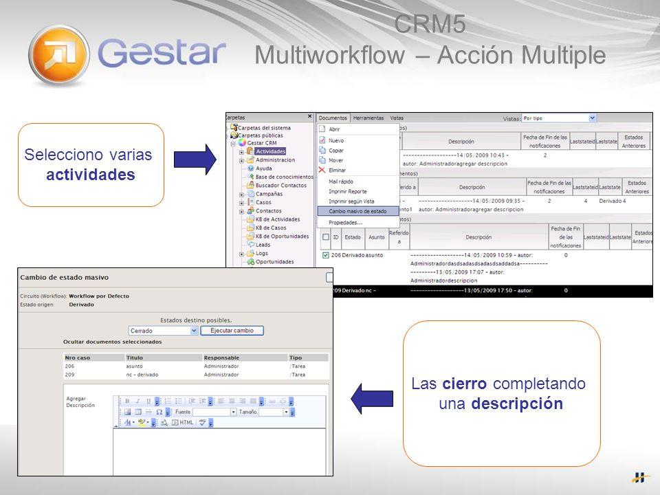CRM5 Multiworkflow – Acción Multiple Selecciono varias actividades Las cierro completando una descripción