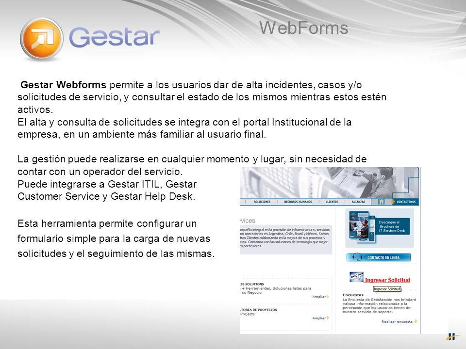 WebForms Gestar Webforms permite a los usuarios dar de alta incidentes, casos y/o solicitudes de servicio, y consultar el estado de los mismos mientra